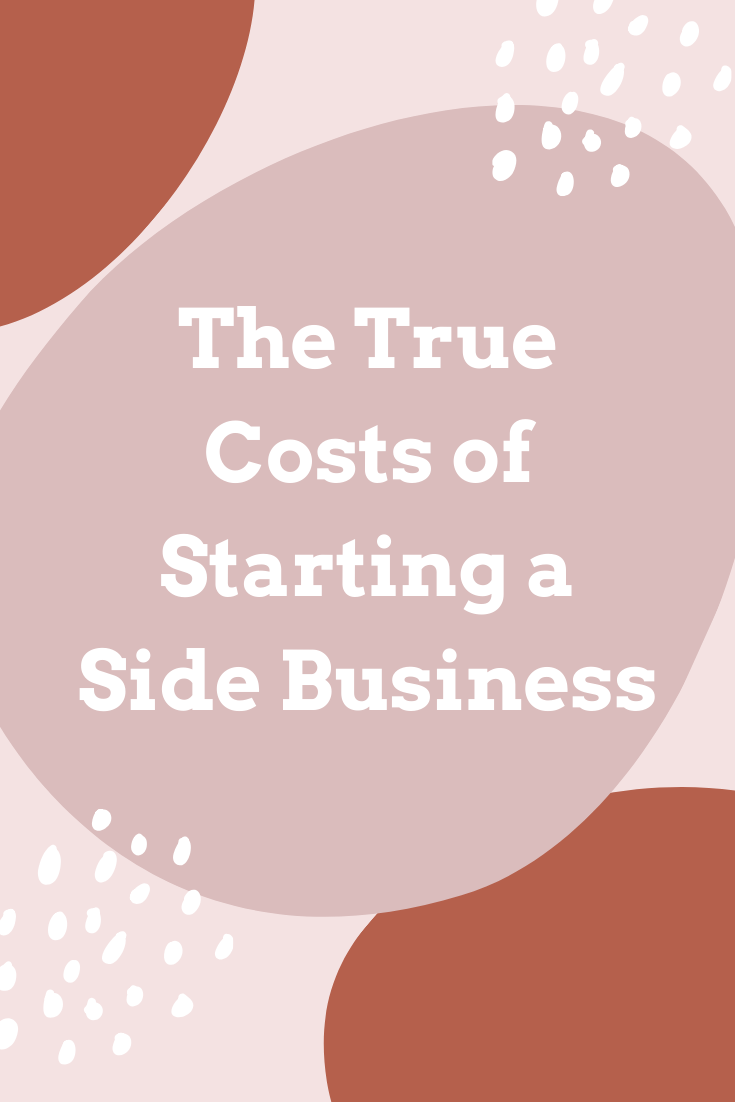 The True Cost of Starting a Side Business