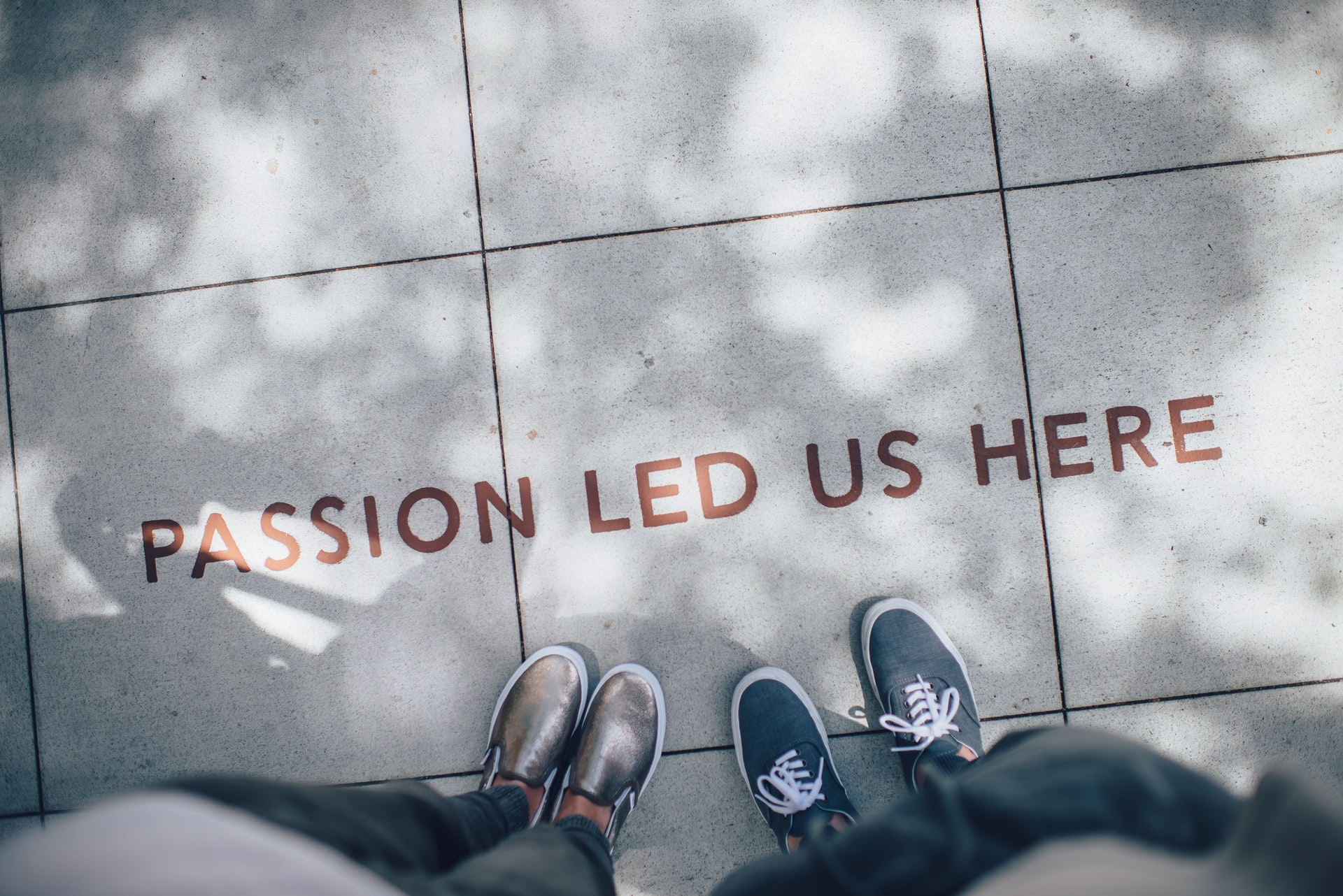 """""""Passion led us here"""" written in the sidewalk. Let passion lead you to projects!"""
