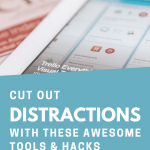 Cut out distractions with these awesome tools and hacks