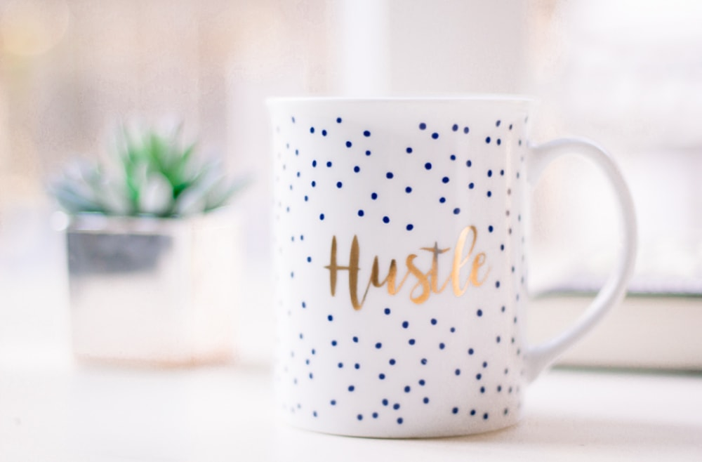 Use that extra cash to purchase this hustle mug